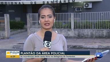 Confira o plantão policial desta sexta-feira em Santarém - Saiba todas as informações da polícia com a repórter Cissa Loyola.