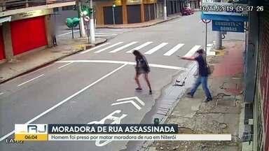 Homem é preso por matar moradora de rua em Niterói - Câmeras de segurança registraram a ação.