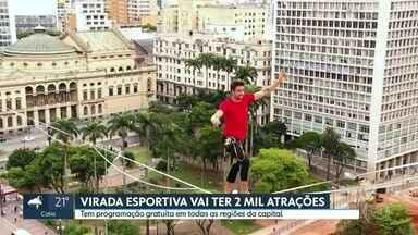 Virada Esportiva vai ter 2 mil atrações gratuitas neste fim de semana - Todas as regiões da capital vão receber eventos.