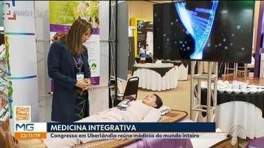 Termina neste fim de semana Congresso Internacional de Medicina Integrativa em Uberlândia - Participaram do evento cerca de 400 congressistas. A maior parte é formada por profissionais da Saúde que estão em busca de ciência de ponta.
