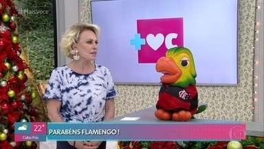 Ana Maria parabeniza o Flamengo pelo título na Libertadores - A apresentadora mostra imagens da festa da torcida e exalta o jogador 'Gabigol' pelos gols que deram ao Flamengo o título