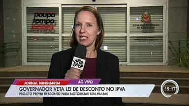 Governador veta lei de desconto no IPVA - Entenda.
