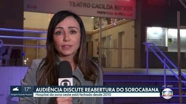 Audiência pública discute reabertura do Hospital Sorocabana fechado há quase 10 anos - Hospital da Zona Oeste está fechado desde 2010 e foi referência na região.