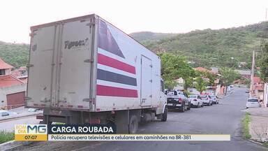 Polícia recupera carga e prende motorista com prisão em aberto por receptação em MG - Carga de celulares, aparelhos de televisão e outros produtos eletrônicos, avaliada em mais de R$ 200 mil, estava em dois caminhões, no distrito de Ravena, em Sabará.