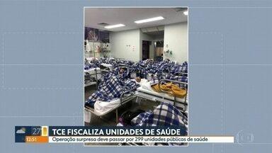 Agentes do TCE fiscalizam 299 unidades da rede pública de saúde - Mais de 300 agentes do Tribunal de Contas do estado estão nas ruas para esta operação surpresa.