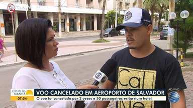 Voo internacional é cancelado por duas vezes e 50 passageiros estão em hotel - Somente na quarta-feira (27), o voo foi cancelado por duas vezes em aeroporto de Salvador.