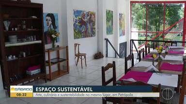 Arte, culinária e sustentabilidade no mesmo lugar, em Petrópolis, no RJ - Conheça um pouco do local.