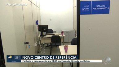 Unidade do Cras é inaugurada no bairro da Fazenda Frande do Retiro - Obra foi entregue pela prefeitura na manhã desta quinta-feira (5).