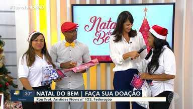Saiba como participar da segunda edição da Campanha Natal do Bem - Ação ajuda a promover um fim de ano mais feliz para milhares de famílias carentes, em toda a Bahia.