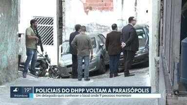 Policiais do DHPP vão a Paraisópolis e delegado conhece local onde vítimas foram mortas - O governador do estado, João Doria, disse que o novo protocolo para ações da PM já é válido para este final de semana.