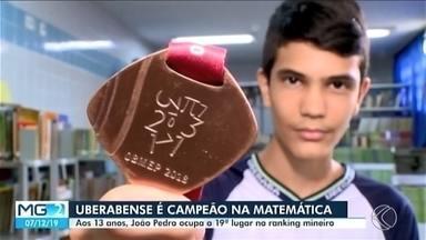 Estudante de Uberaba ganha medalha de ouro na Olimpíada Brasileira de Matemática - Uberabense foi um dos 522 estudantes a ganhar medalha de ouro entre os mais de 18 milhões de inscritos.