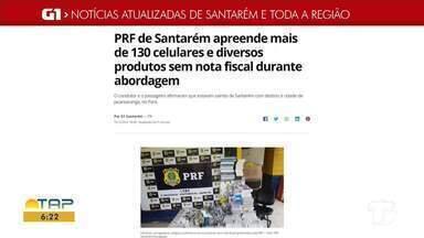 Apreensão de produtos sem nota fiscal é destaque no G1 Santarém e região - Acesse essa e outras notícias através do celular, tablet ou computador.