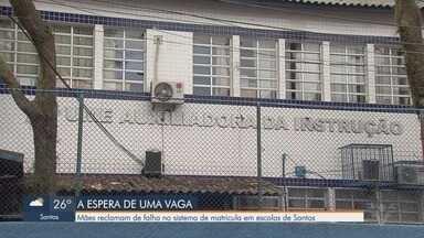 Mães reclamam de falhas no sistema de matrículas em escolas de Santos - Crianças foram mandadas para escolas que ficam longe dos lugares onde moram.