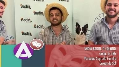 """Agenda JA: espetáculo """"Badin, o colono"""" é apresentado em Caxias do Sul - Evento acontece na Paróquia Sagrada Família, nesta sexta-feira (13), às 18h."""