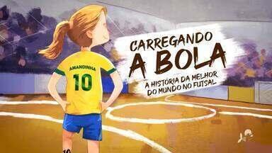 Campeã de tudo no futsal, documentário sobre cearense Amandinha está disponível no ge.com - Aos 25 anos, jogadora já conquistou todos os títulos possíveis no futsal.
