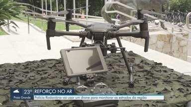 Policiamento Rodoviário contará com drones para ajudar durante a Operação Verão - Operação Verão começa em pouco mais de dez dias e é sinônimo de estradas cheias na Baixada Santista.