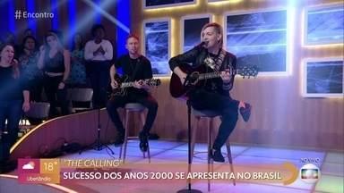 'The Calling' canta 'Wherever You Will Go' - Sucesso dos anos 2000 se apresenta no 'Encontro com Fátima Bernardes'
