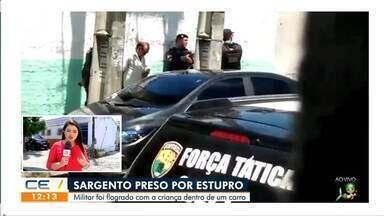 Sargento é preso em flagrante por estupro - Saiba mais no g1.com.br/ce