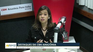 Veja os destaques da CBN Amazônia em Rondônia - Sintonize na FM 101,9.