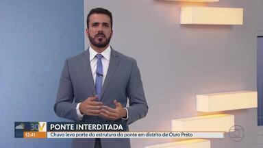 Chuva causa prejuízos e destrói ponte em distrito de Ouro Preto - Defesa Civil avalia estragos provocados pelo temporal que caiu na noite desta sexta-feira (13) e durou cerca de 40 minutos.