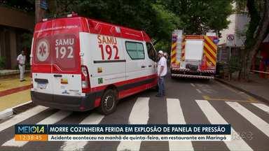 Cozinheira atingida por panela de pressão que explodiu morre no hospital - O acidente aconteceu em um restaurante de Maringá.