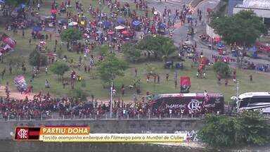 Flamengo tem festa no embarque e na chegada a Doha, para a disputa do Mundial - Flamengo tem festa no embarque e na chegada a Doha, para a disputa do Mundial