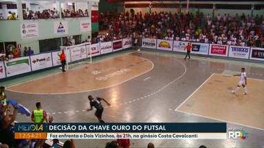 Foz enfrenta Dois Vizinhos na decisão da Chave Ouro do Futsal - Jogo será às 21h, no Ginásio Costa Cavalcanti