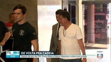 Paulo Melo e Edson Albertassi voltam para cadeia - Ex-deputados foram soltos por engano pelo TRF ontem, mas já retornaram a Bangu.