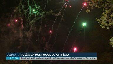 Desde maio estão proibidos fogos de artifício que causam poluição sonora em Guarapuava - Muita gente tem reclamado que os fogos que andam sendo soltos tem sim barulho e continuam assustando, principalmente animais.