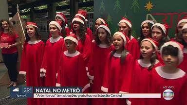 """""""Arte na rua"""" tem atrações gratuitas na Estação Central - A edição especial de Natal do """"Arte na rua"""" é realizada pela Globo e tem apoio da fundação Clóvis Salgado e CBTU."""