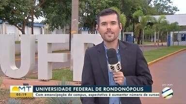 Emancipação do campus da Universidade Federal de Rondonópolis pode aumentar - Emancipação do campus da Universidade Federal de Rondonópolis pode aumentar