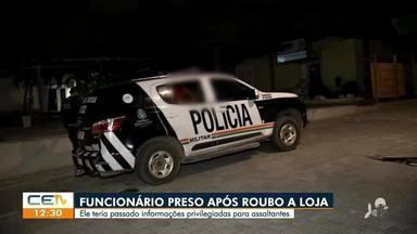Funcionário de loja é preso suspeito de passar informações para assaltantes - Saiba mais no g1.com.br/ce