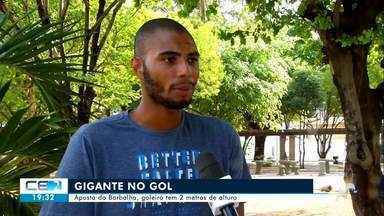 Goleiro do Barbalha tem 2 metros de altura - Confira mais notícias em g1.globo.com/ce
