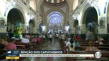Igreja da Tijuca recebe fiéis para a tradicional benção dos Capuchinhos - A primeira sexta-feira do ano é o dia da tradicional benção pelos frades Capuchinhos. Ao longo do dia, serão 15 celebrações.