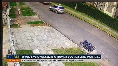 Saiba o que é verdade sobre o homem que persegue mulheres em Curitiba - A polícia investiga o caso.