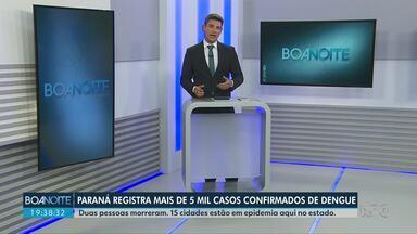 Paraná começa 2020 com mais de 5 mil casos de dengue confirmados - Duas pessoas morreram. 15 cidades estão em epidemia aqui no estado.