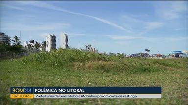 Vegetação comum na área próxima ao mar tem parte retirada no litoral do Paraná - Em Guaratuba e Matinhos restinga foi cortada com autorização das prefeituras.
