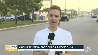 Vacinas pentavalentes chegam a Rondônia - Ministério da Saúde enviou cerca de 11 mil doses.
