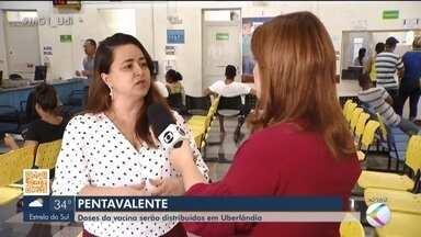 Doses da vacina pentavalente serão distribuídas em Uberlândia - Situação de falta de vacina começa a ser revertida após Ministério da Saúde voltar a distribuir doses para os estados. Confira como está a distribuição.