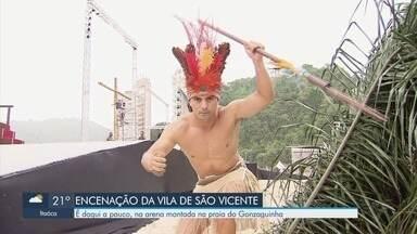 Primeiro dia da Encenação de São Vicente agita cidade - Espetáculo que conta a história da fundação da Vila de São Vicente vai até o dia 22.