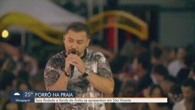 Último final de semana do Litoral Festival tem shows de forró em São Vicente - Saia Rodada e Xandy do Avião se apresentam no palco montado na praia do Itararé.