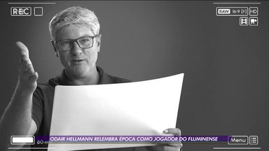 Odair Hellmann relembra época como jogador do Fluminense - Odair Hellmann relembra época como jogador do Fluminense
