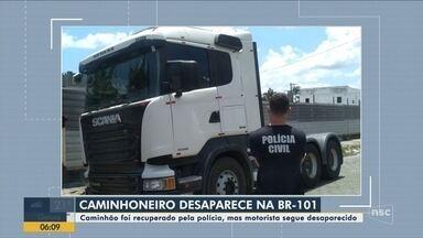 Polícia recupera caminhão e procura por motorista desaparecido - Polícia recupera caminhão e procura por motorista desaparecido
