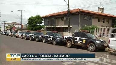 Quatro suspeitos de envolvimento em atentado a policial morrem em confronto com polícia - Caso aconteceu no município de Placas.