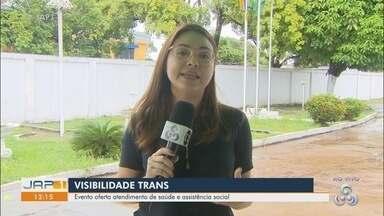 Semana da Visibilidade Trans oferta atendimento de saúde e assistência social em Macapá - Programação iniciou nesta segunda-feira.