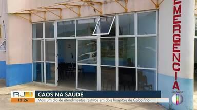 Dois hospitais de Cabo Frio, RJ, têm atendimentos restritos - Situação é consequência da falta de pagamento dos médicos, referente ao mês de dezembro.
