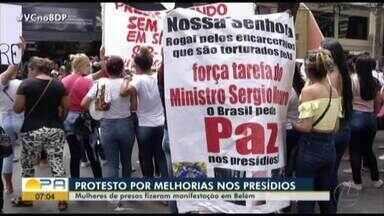 Esposas de presos fazem protesto pedindo melhores condições nas casas penais - Esposas de presos fazem protesto pedindo melhores condições nas casas penais