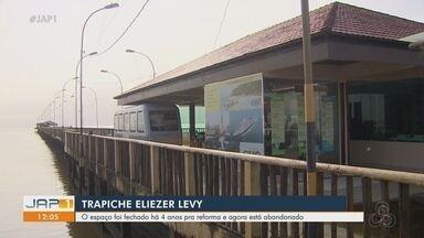 Trapiche Eliezer Levy, em Macapá, foi fechado há 4 anos para reforma e está abandonado - Estado discute possibilidade de repassar estrutura para o Município.