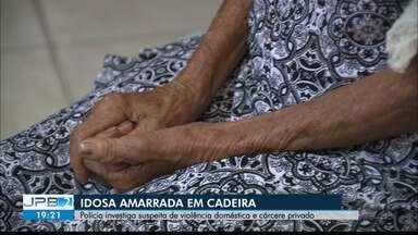 JPB2JP: Idosa foi encontrada amarrada numa cadeira dentro de casa - Polícia investiga suspeita de violência doméstica e cárcere privado.