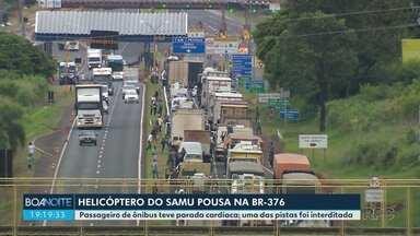 Passageiro de ônibus passa mal e precisa ser socorrido na rodovia - Helicóptero do Samu pousou na BR 376 para socorrer passageiro.